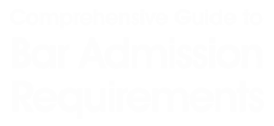 NCBE Comprehensive Guide to Bar Admission Requirements
